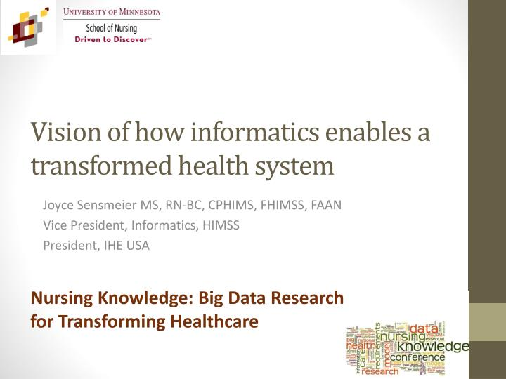 vision of how informatics enables a transformed health system n.