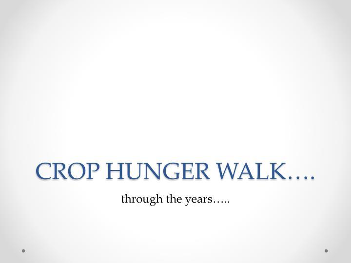 CROP HUNGER WALK….