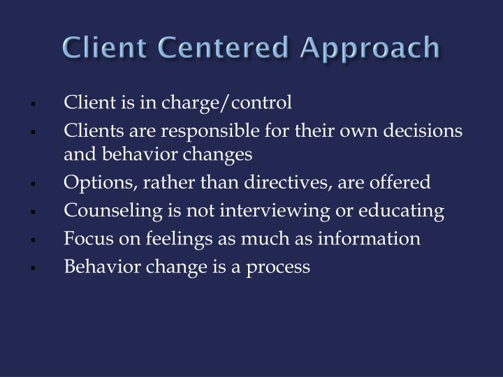 Client Centered Approach