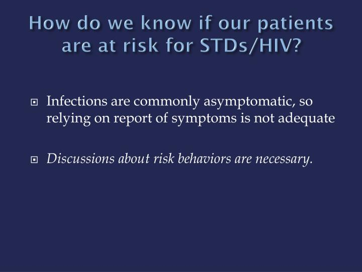 How do we know if our patients are at risk for STDs/HIV?