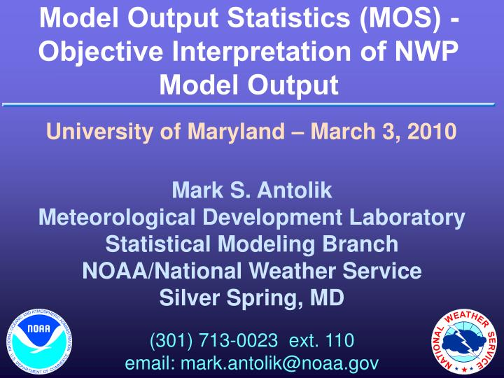 model output statistics mos objective interpretation of nwp model output n.