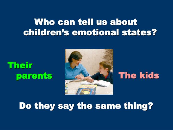 Who can tell us about children's emotional states?