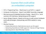 courses that could utilize an embedded computer