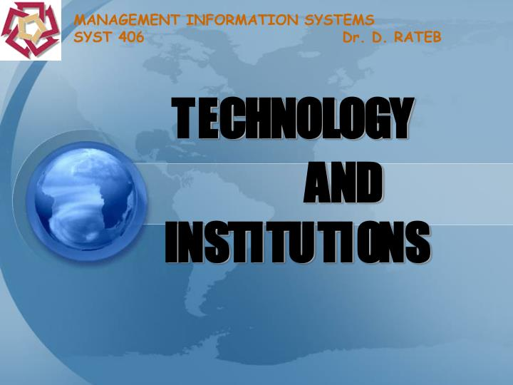 management information systems syst 406 dr d rateb n.
