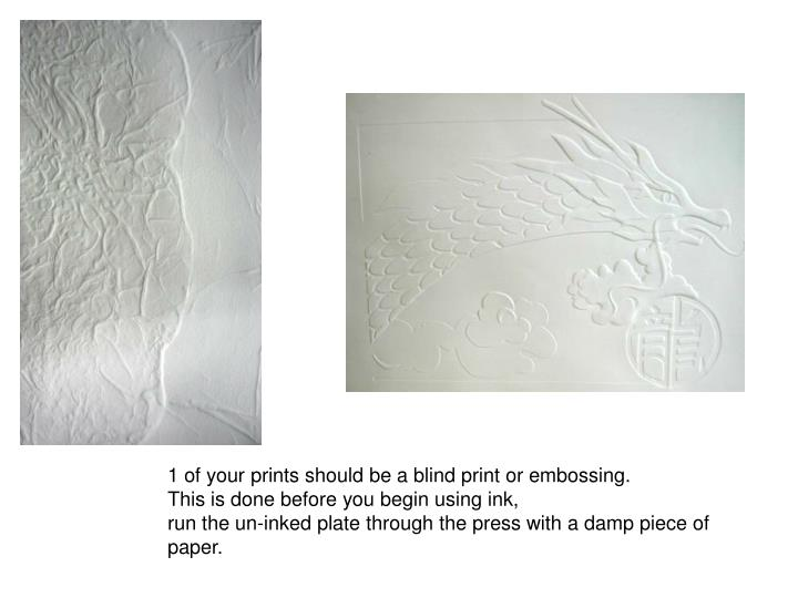 1 of your prints should be a blind print or embossing.