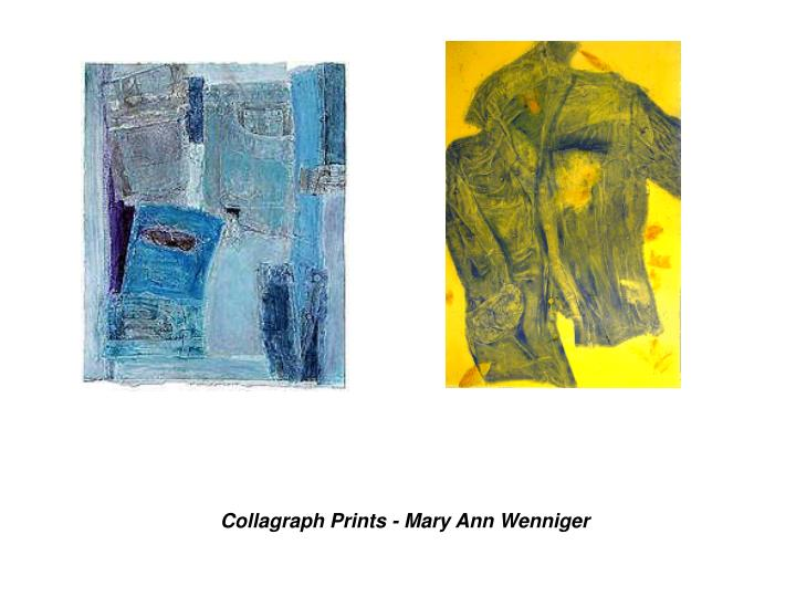 Collagraph Prints - Mary Ann Wenniger