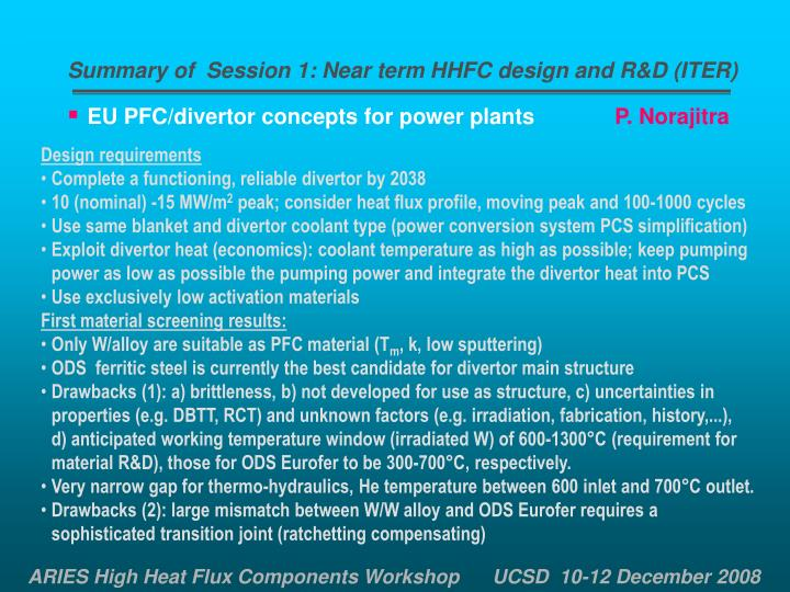 Summary of  Session 1: Near term HHFC design and R&D (ITER)