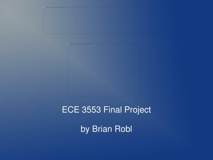 ece 3553 final project by brian robl n.