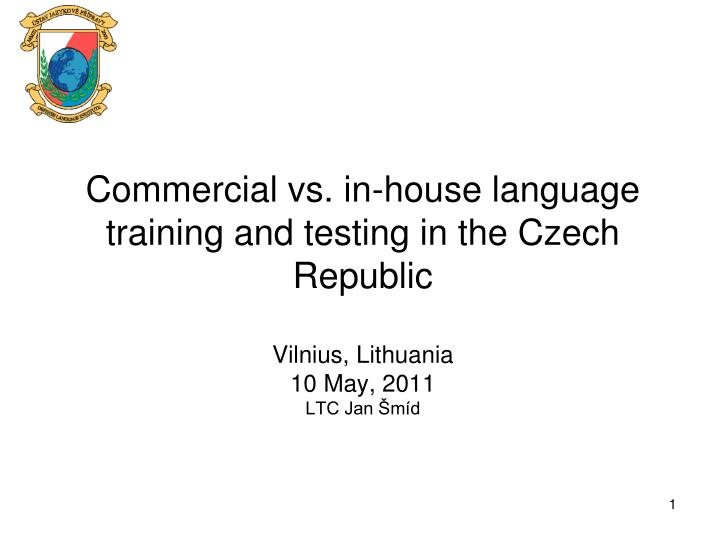 Commercial vs. in-house language training and testing in the Czech Republic