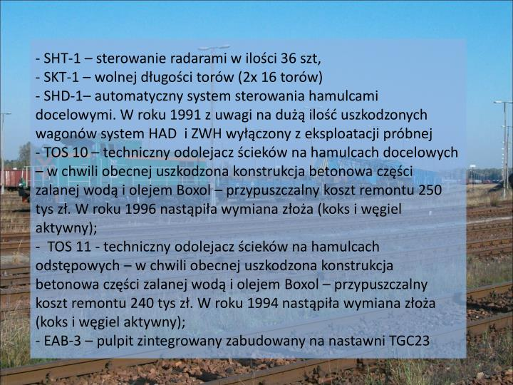 - SHT-1 – sterowanie radarami w ilości 36