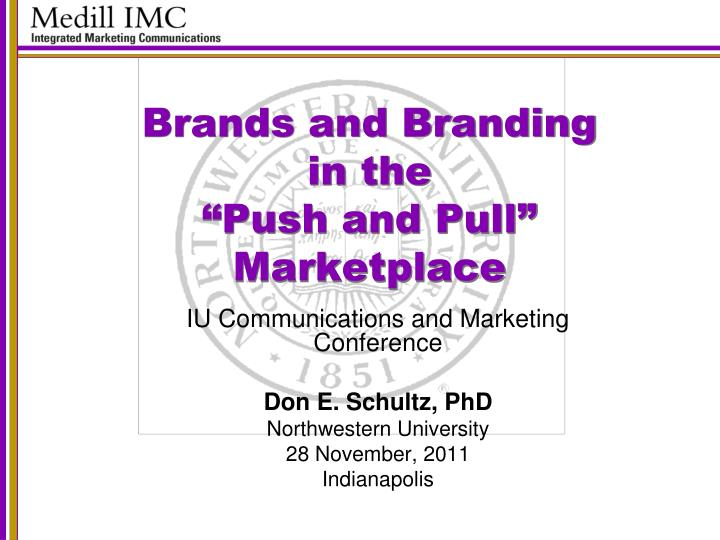 brands and branding in the push and pull marketplace n.
