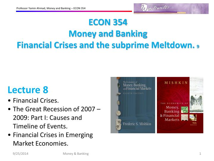 econ 354 money and banking financial crises and the subprime meltdown 9 n.