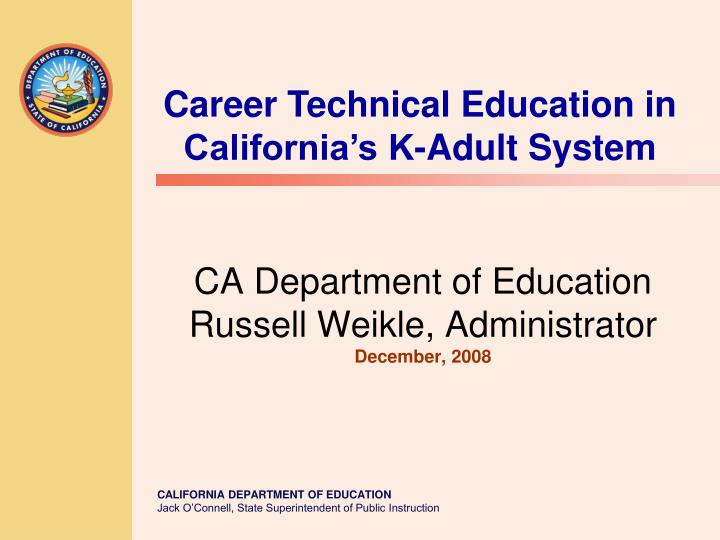 ca department of education russell weikle administrator december 2008 n.