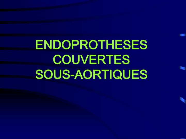 endoprotheses couvertes sous aortiques n.