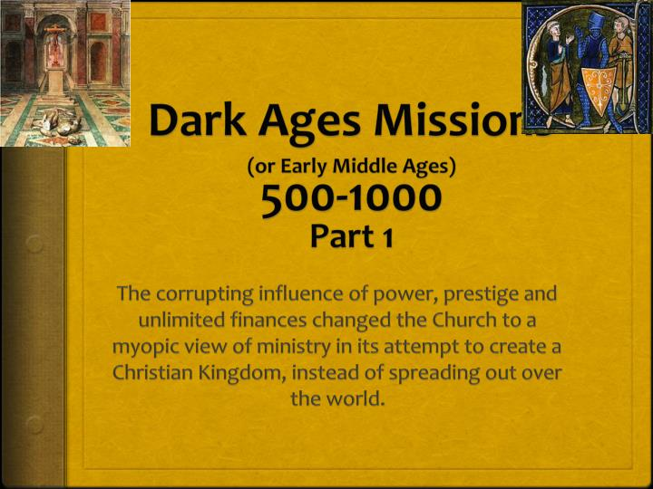 dark ages missions or early middle ages 500 1000 part 1 n.