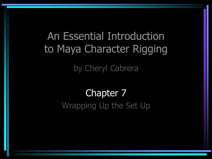 an essential introduction to maya character rigging n.