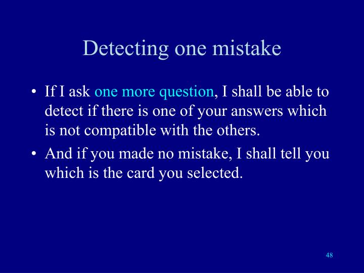 Detecting one mistake