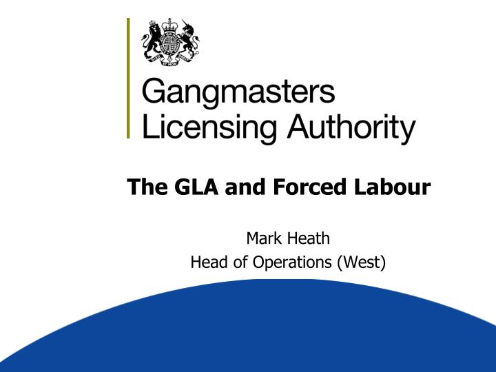 the gla and forced labour n.