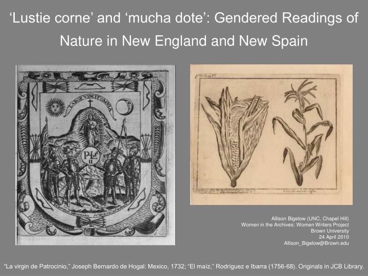 lustie corne and mucha dote gendered readings of nature in new england and new spain n.