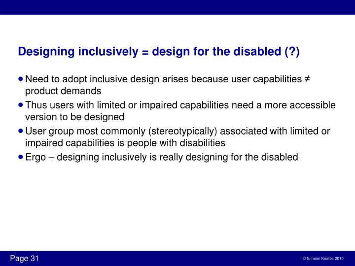 Designing inclusively = design for the disabled (?)