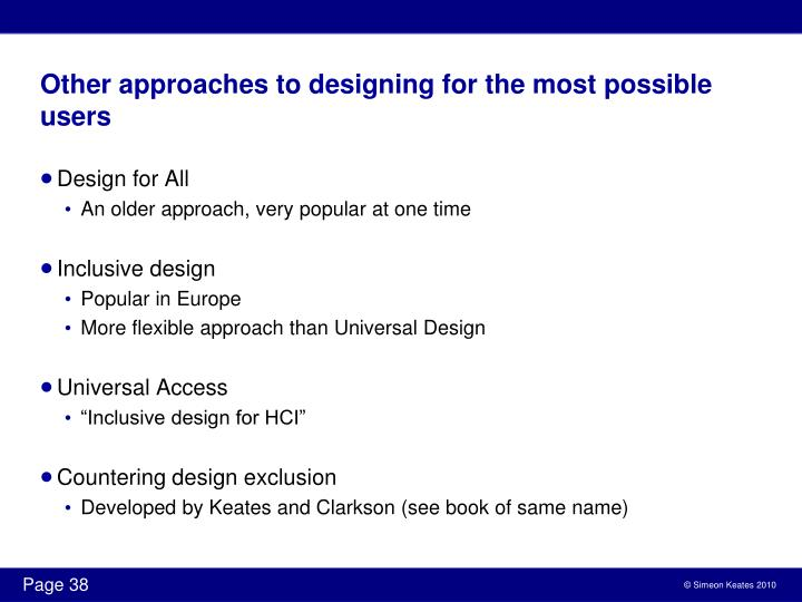 Other approaches to designing for the most possible users