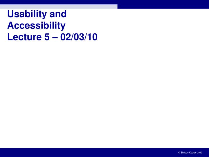 Usability and Accessibility
