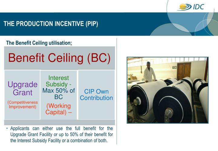 THE PRODUCTION INCENTIVE (PIP)