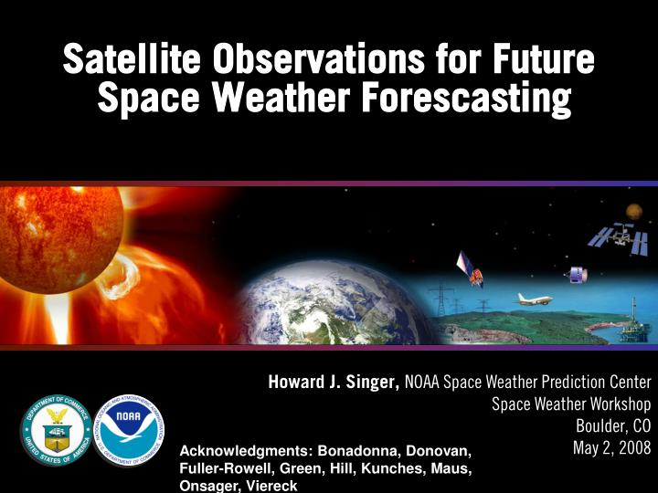 satellite observations for future space weather forescasting n.