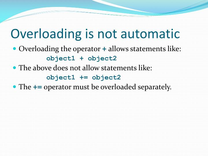 Overloading is not automatic