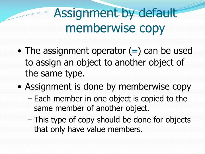 Assignment by default memberwise copy