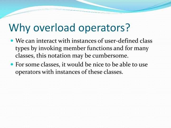Why overload operators?