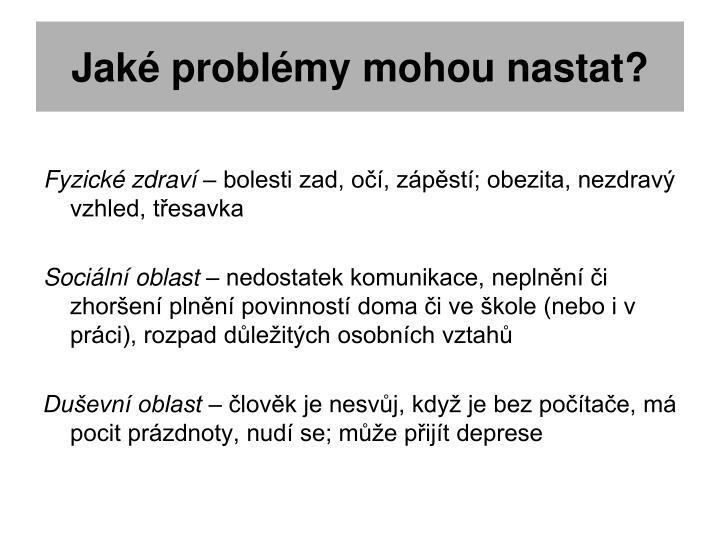 Jaké problémy mohou nastat?