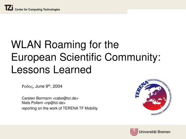 wlan roaming for the european scientific community lessons learned n.
