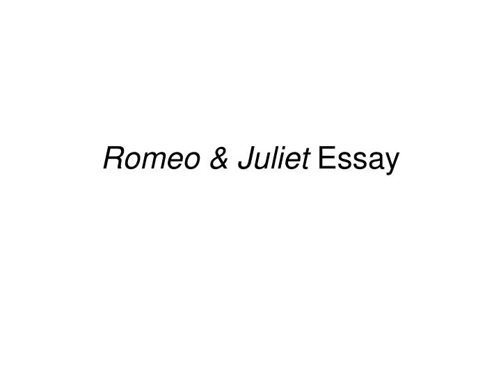 romeo and juliet essay introductions Romeo and juliet theatre production essay which is totally different from the rough assaults of the servants (act1,scene1) and from the elegant sword-play of the young nobleman (act3,scene1) romeo intends to kill paris without ceremony and without delay and succeeds in doing so, however, he feels pity for the good gentle youth.
