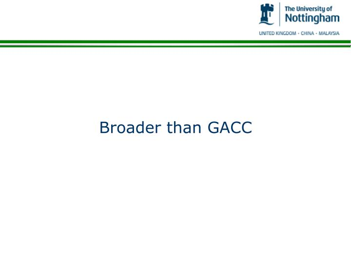 Broader than GACC