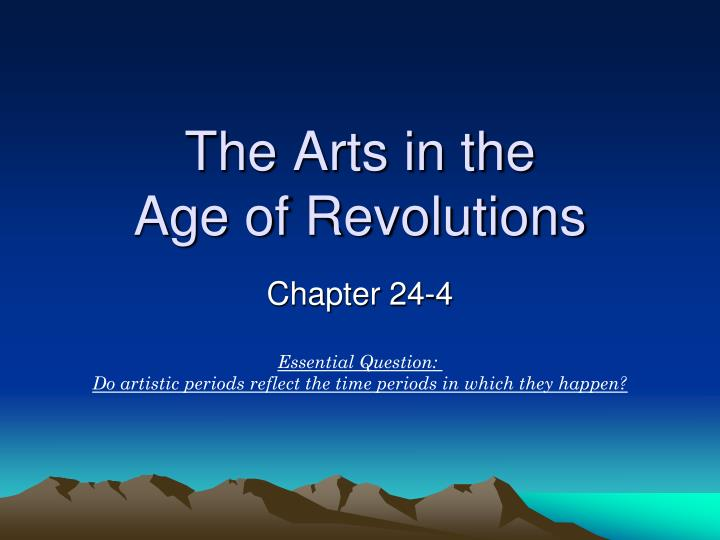 The arts in the age of revolutions