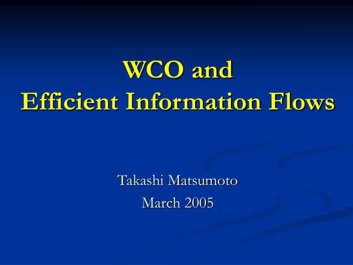 wco and efficient information flows n.