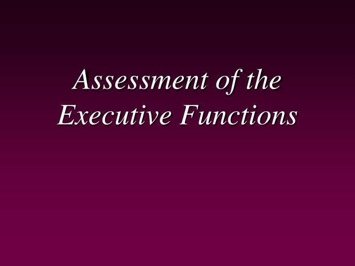 assessment of the executive functions n.