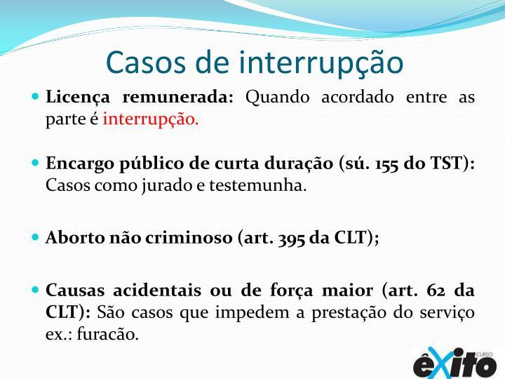 Casos de interrupção