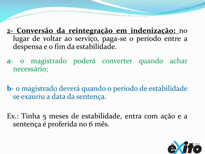 2- Conversão da reintegração em indenização: