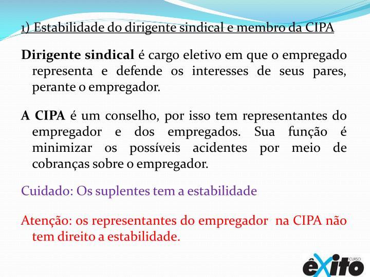 1) Estabilidade do dirigente sindical e membro da CIPA