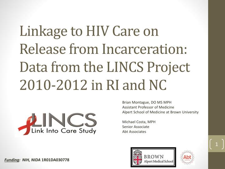 Linkage to HIV Care on Release from Incarceration: Data from the LINCS Project 2010-2012 in RI and