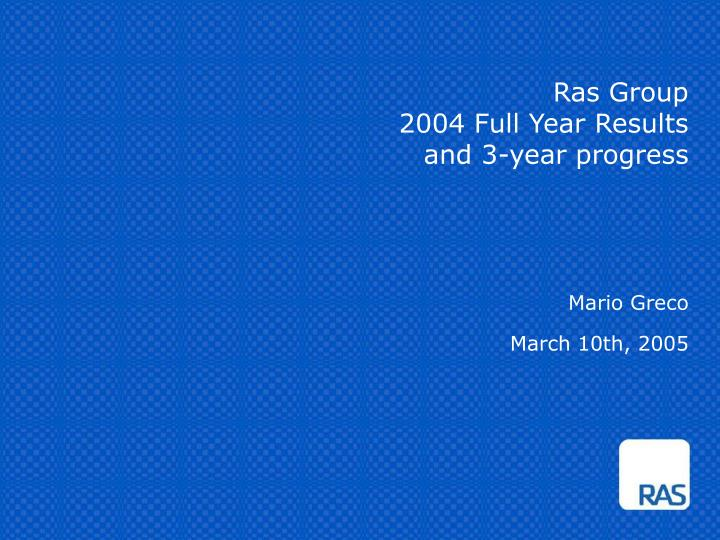 ras group 2004 full year results and 3 year progress n.