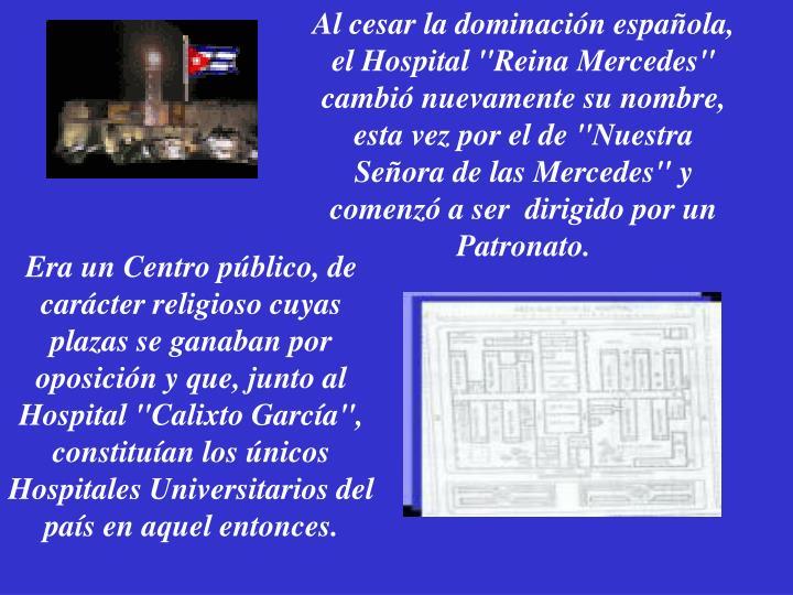 """Al cesar la dominación española, el Hospital """"Reina Mercedes"""" cambió"""