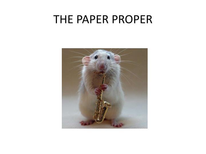 THE PAPER PROPER