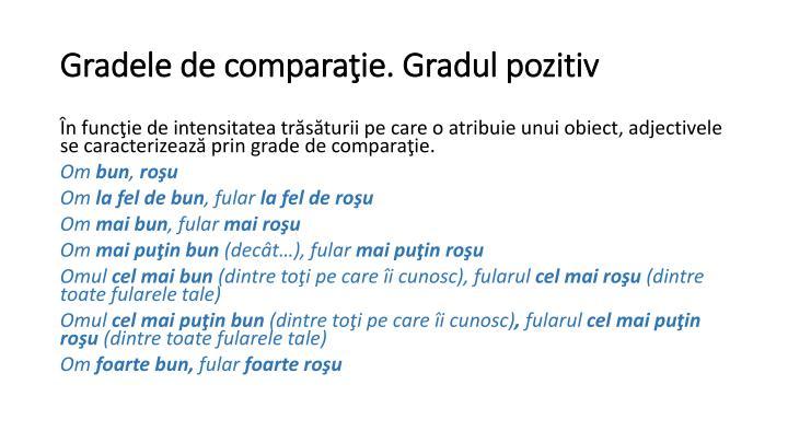 Gradele de comparaţie. Gradul pozitiv