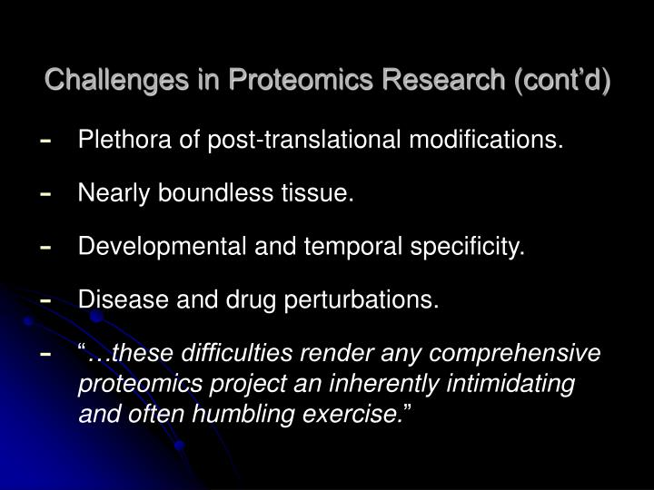 Challenges in Proteomics Research (cont'd)