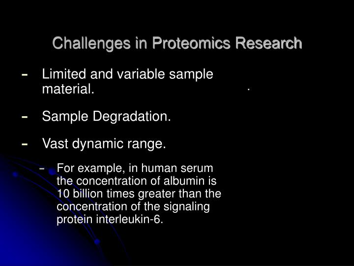 Challenges in Proteomics Research