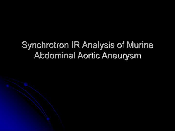 Synchrotron IR Analysis of Murine Abdominal Aortic Aneurysm