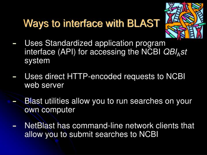 Ways to interface with BLAST